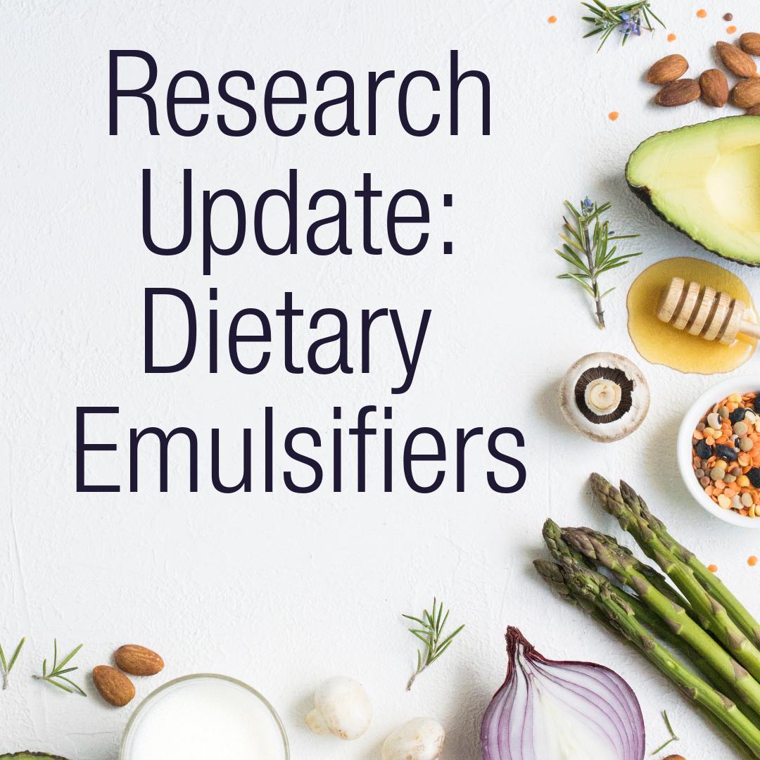Research Update: Dietary Emulsifiers